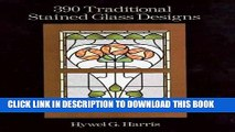 Best Seller 390 Traditional Stained Glass Designs (Dover Stained Glass Instruction) Free Read