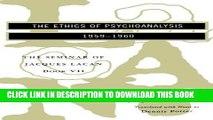 Ebook The Seminar of Jacques Lacan: The Ethics of Psychoanalysis (Vol. Book VII) (Seminar of