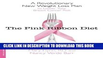 Ebook The Pink Ribbon Diet: A Revolutionary New Weight Loss Plan to Lower Your Breast Cancer Risk