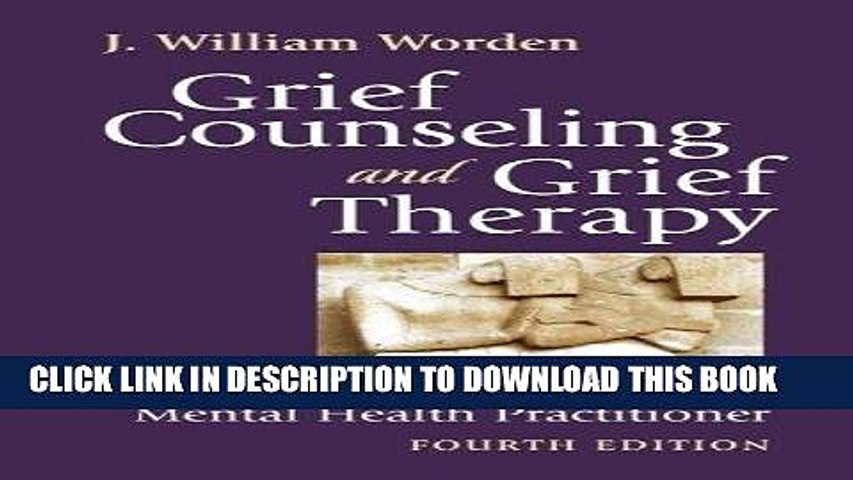 Ebook Grief Counseling and Grief Therapy, Fourth Edition: A Handbook for the Mental Health