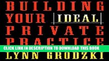 Ebook Building Your Ideal Private Practice: A Guide for Therapists and Other Healing Professionals