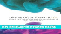 Ebook Learning DaVinci Resolve 12.5: A step-by-step guide to editing and color grading Free Download