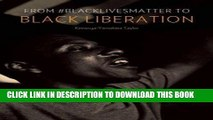 Read Now From #BlackLivesMatter to Black Liberation PDF Book