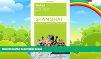 Best Buy Deals  Fodor s Shanghai 25 Best (Full-color Travel Guide)  Best Seller Books Best Seller