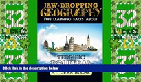 Deals in Books  Jaw-Dropping Geography: Fun Learning Facts About Terrific Tourism: Illustrated Fun