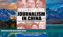 Best Buy Deals  Investigative Journalism in China: Eight Cases in Chinese Watchdog Journalism