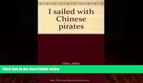 Best Buy Deals  I sailed with Chinese pirates  Full Ebooks Most Wanted