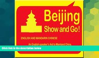 Ebook deals  Beijing Show and Go! (Travel Guide, English Edition) (Chinese Edition) (English and