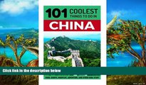 101 Coolest Things to Do in China China China Travel Guide