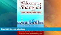 Big Sales  Welcome to Shanghai: Chinese Language Survival Guide  Premium Ebooks Best Seller in USA