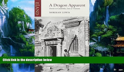 Best Buy PDF  A Dragon Apparent: Travels in Cambodia, Laos, and Vietnam  Full Ebooks Best Seller
