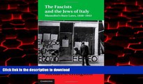 Best book  The Fascists and the Jews of Italy: Mussolini s Race Laws, 1938-1943 (Studies in Legal