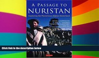 Must Have  A Passage to Nuristan: Exploring the Mysterious Afghan Hinterland  Buy Now