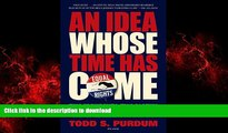 Best book  An Idea Whose Time Has Come: Two Presidents, Two Parties, and the Battle for the Civil