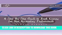 [FREE] EBOOK A Step By Step Guide to Book Keeping for Non Accounting Professionals ONLINE COLLECTION
