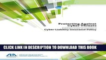 [READ] EBOOK Protecting Against Cyber Threats: A Lawyer s Guide to Choosing a Cyber-Liability
