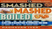 [FREE] EBOOK Smashed, Mashed, Boiled, and Baked--and Fried, Too!: A Celebration of Potatoes in 75