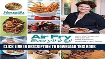 [FREE] EBOOK Air Fry Everything: Foolproof Recipes for Fried Favorites and Easy Fresh Ideas by