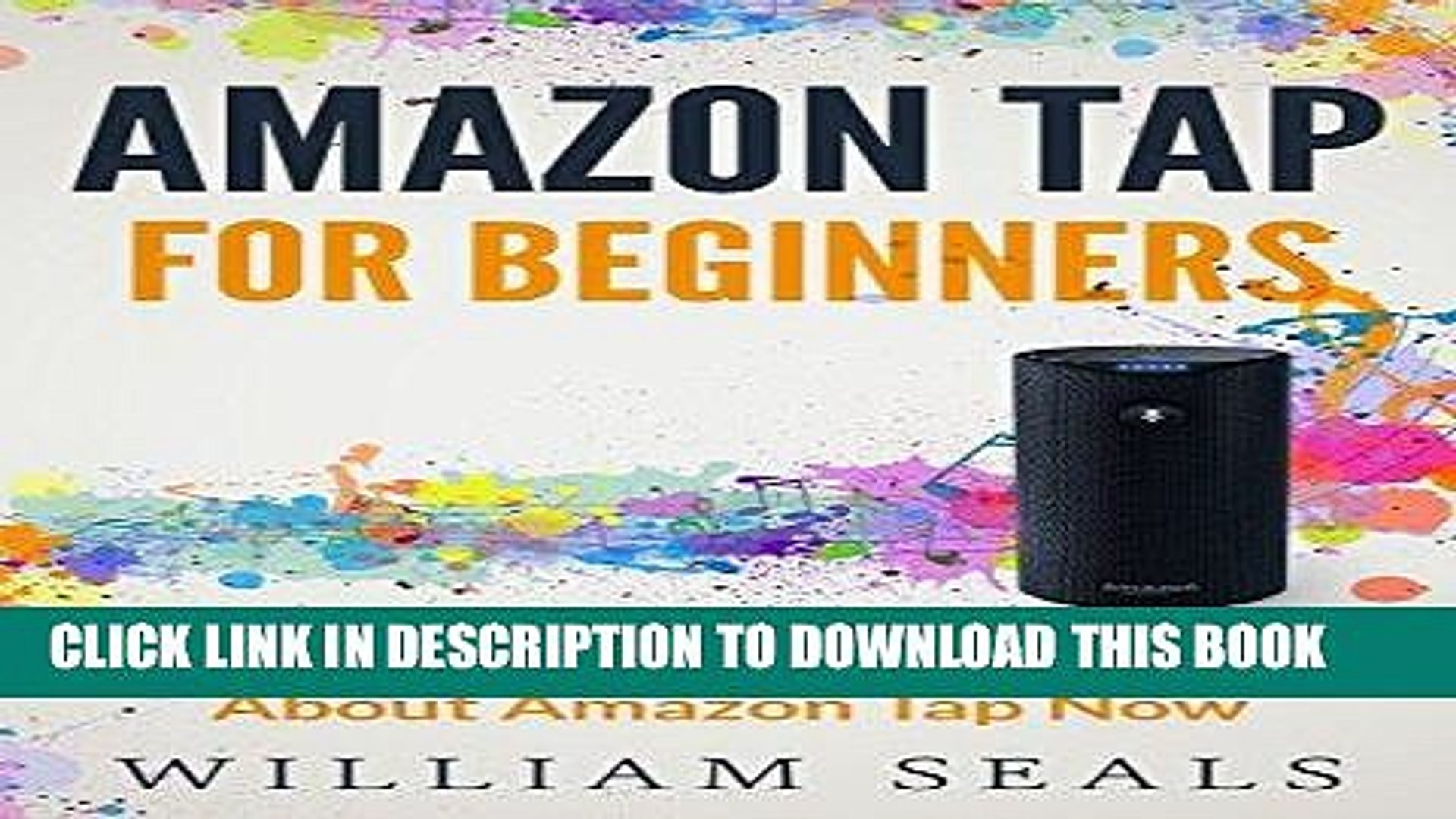[READ] EBOOK Amazon Tap: Amazon Tap For Beginners - Everything You Need To Know About Amazon Tap