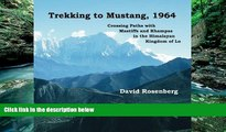 Best Buy PDF  Trekking to Mustang, 1964: Crossing Paths with Mastiffs and Khampas in the