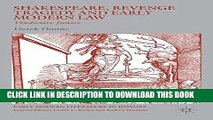 Read Now Shakespeare, Revenge Tragedy and Early Modern Law: Vindictive Justice (Early Modern