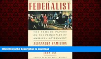 Read book  The Federalist: The Famous Papers on the Principles of American Government online for