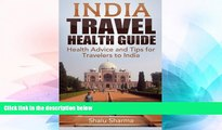 Ebook Best Deals  India Travel Health Guide: Health Advice and Tips for Travelers to India  Full