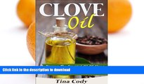 FAVORITE BOOK  Clove Oil! Discover The Essential Oil Of Cloves Health Benefits For Toothaches,