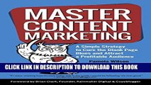 [FREE] EBOOK Master Content Marketing: A Simple Strategy to Cure the Blank Page Blues and Attract