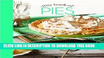 [READ] EBOOK Tiny Book of Pies: Classic Recipes for Every Season (Small Pleasures) ONLINE COLLECTION