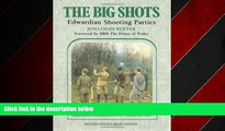 READ book  Big Shots, The: Edwardian Shooting Parties  FREE BOOOK ONLINE
