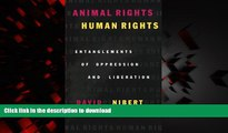 Read book  Animal Rights/Human Rights: Entanglements of Oppression and Liberation (Critical Media