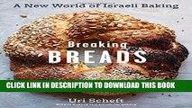 [READ] EBOOK Breaking Breads: A New World of Israeli Baking--Flatbreads, Stuffed Breads, Challahs,