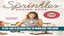 [FREE] EBOOK The Sprinkles Baking Book: 100 Secret Recipes from Candace s Kitchen ONLINE COLLECTION