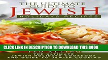[FREE] EBOOK The Ultimate Guide to Jewish Holidays Recipes: The Ultimate Jewish Holidays Cookbook