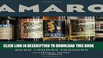 [READ] EBOOK Amaro: The Spirited World of Bittersweet, Herbal Liqueurs, with Cocktails, Recipes,