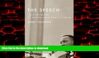 Read books  The Speech: The Story Behind Dr. Martin Luther King Jr. s Dream (Updated Paperback