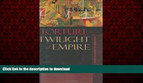 Read book  Torture and the Twilight of Empire: From Algiers to Baghdad (Human Rights and Crimes