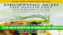[PDF] Dropping Acid: The Reflux Diet Cookbook   Cure Popular Collection
