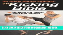 [PDF] No Holds Barred Fighting: The Kicking Bible: Strikes for MMA and the Street (No Holds Barred