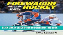[PDF] Firewagon Hockey: The Game in the Eighties Full Collection