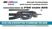 [PDF] 2014 Airsoft Technology Self-Paced Training Series: Introduction to P90 style AEG Popular