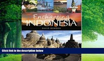 Best Buy Deals  Enchanting Indonesia (Enchanting Asia)  Full Ebooks Most Wanted