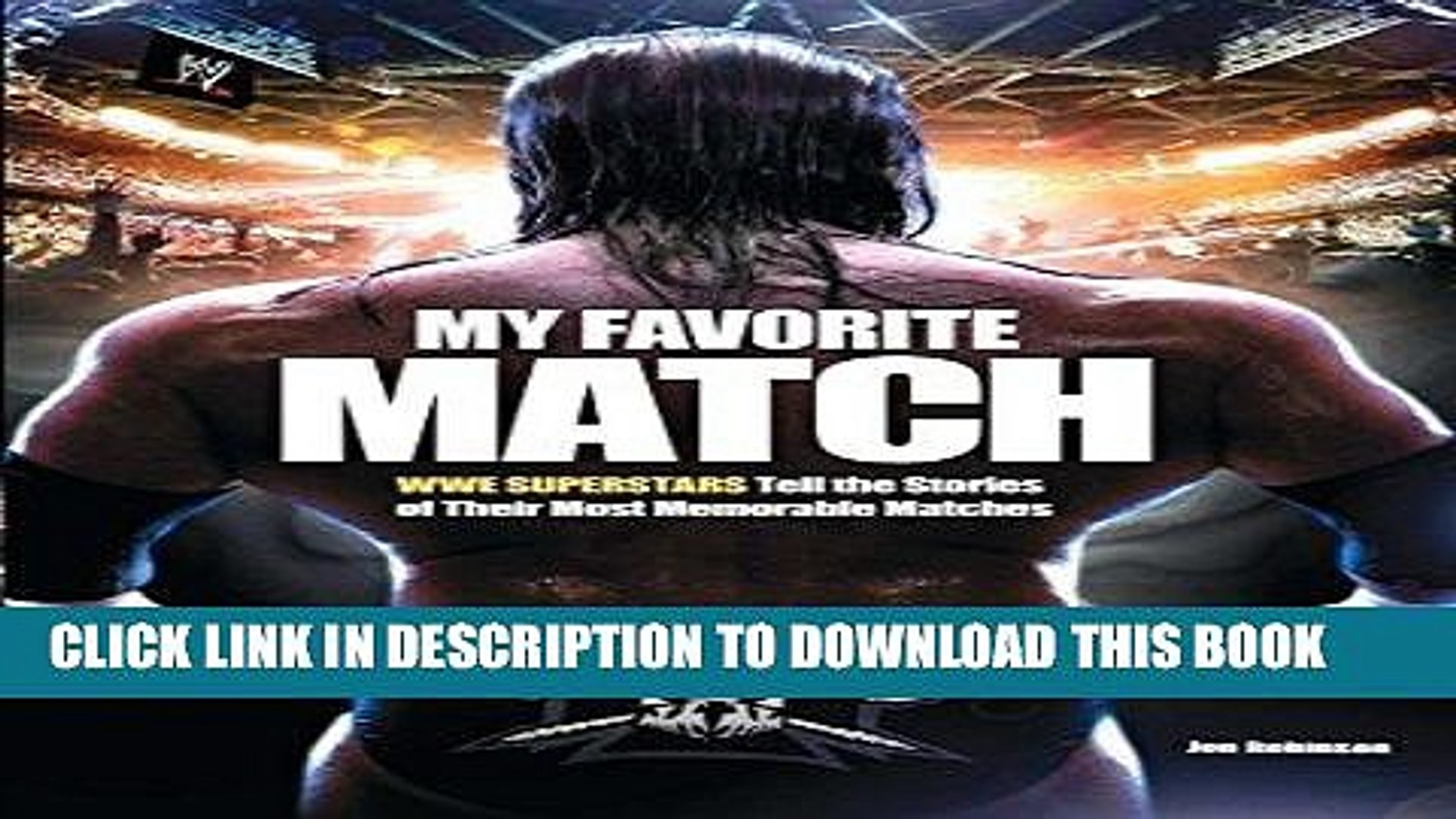 [PDF] My Favorite Match: WWE Superstars Tell the Stories of Their Most Memorable Matches Full Online