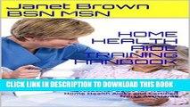 [PDF] FREE HOME HEALTH AIDE TRAINING HANBOOK: A Practical Guide for Training Home Health Aides and