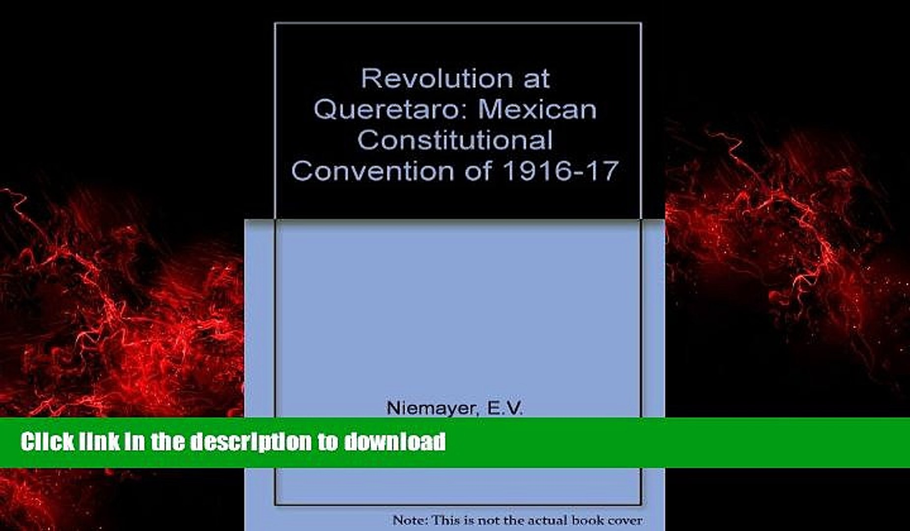 liberty book  Revolution at Queretaro: Mexican Constitutional Convention of 1916-17 (Latin