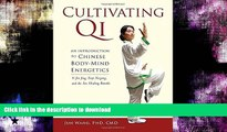 READ BOOK  Cultivating Qi: An Introduction to Chinese Body-Mind Energetics FULL ONLINE