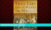 Best book  They Left Great Marks on Me: African American Testimonies of Racial Violence from