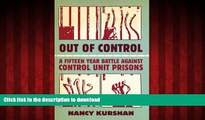 Buy books  Out of Control: A Fifteen-Year Battle Against Control Unit Prisons online for ipad