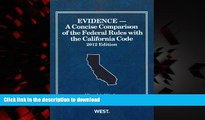Buy books  Evidence, A Concise Comparison of the Federal Rules with the California Code, 2012
